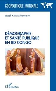 Joseph Kanku Mukengeshayi - Démographie et santé publique en RD Congo.