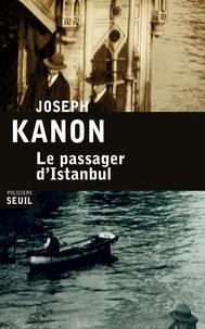 Joseph Kanon - Le passager d'Istanbul.