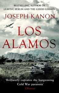 Joseph Kanon - Los Alamos.