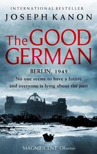 Joseph Kanon - The Good German.