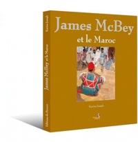 Joseph Karine - James McBey et le Maroc.