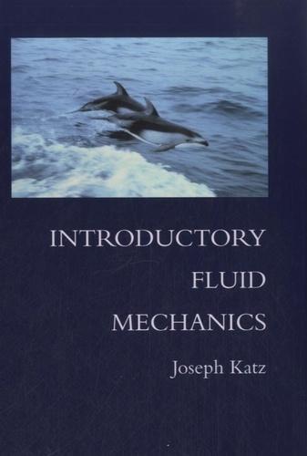 Joseph Katz - Introductory Fluid Mechanics.