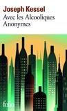 Joseph Kessel - Avec les Alcooliques Anonymes.