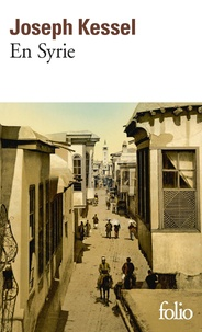 En Syrie - Joseph Kessel - Format ePub - 9782072559181 - 5,49 €