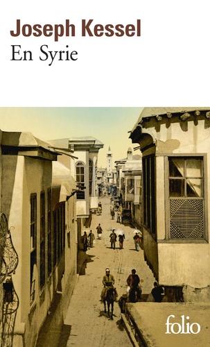 Joseph Kessel - En Syrie.