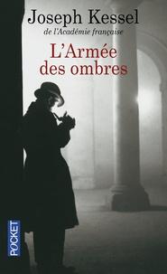 Joseph Kessel - L'armée des ombres.