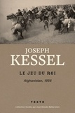 Joseph Kessel - Le jeu du roi - Afghanistan, 1956.