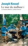 Joseph Kessel - Le tour du malheur Tome 1 : La fontaine Médicis. L'affaire Berman.
