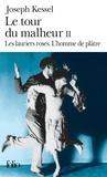 Joseph Kessel - Le tour du malheur Tome 2 : Les lauriers roses. L'homme de plâtre.