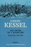 Joseph Kessel - Les Jours de l'aventure - Reportages, 1930-1936.
