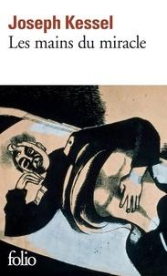 Joseph Kessel - Les mains du miracle.