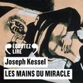 Joseph Kessel et Michel Vuillermoz - Les mains du miracle.