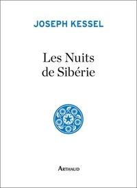 Joseph Kessel - Les nuits de Sibérie.