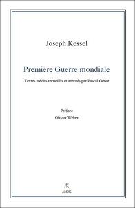 Première Guerre mondiale - Joseph Kessel |