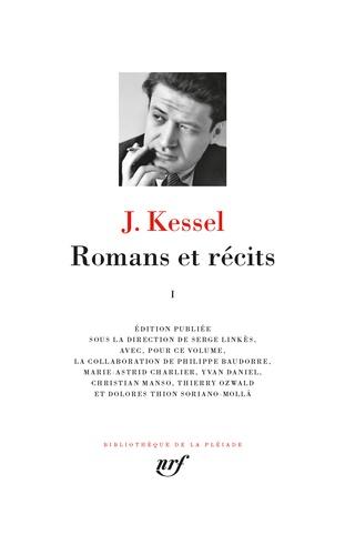 Joseph Kessel - Romans et récits - Tome 1.