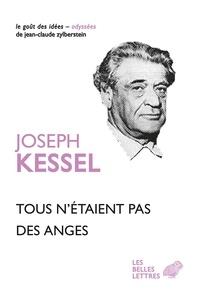 Joseph Kessel - Tous n'étaient pas des anges.