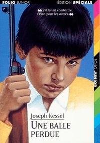 Joseph Kessel - Une balle perdue.