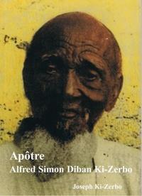 Joseph Ki-Zerbo - Apôtre Alfred Simon Diban Ki-Zerbo. - Premier chrétien de Haute-Volta.