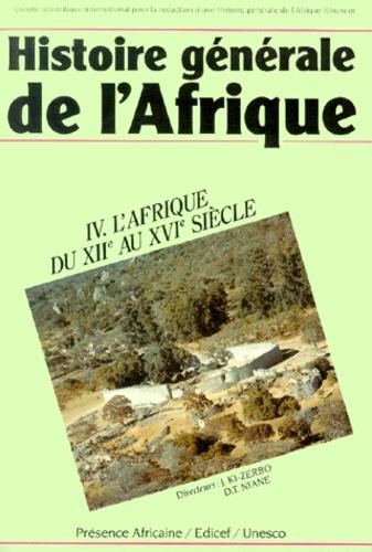 Joseph Ki-Zerbo et  Collectif - Histoire générale de l'Afrique. - Volume 4, L'Afrique du XIIème au XVIème siècle.