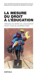 Joseph Ki-Zerbo et  Collectif - La mesure du droit à l'éducation - Tableau de bord de l'éducation pour tous au Burkina Faso.