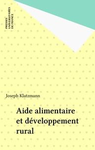 Joseph Klatzmann - Aide alimentaire et développement rural.