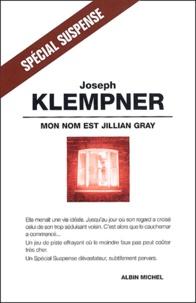 Joseph Klempner - Mon nom est Jillian Gray.
