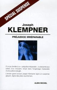 Joseph Klempner - Préjudice irréparable.