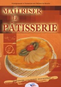 Joseph Koscher et Lucien Rouquié - Maîtriser la pâtisserie.