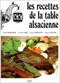 Joseph Kosher et Antoine Diss - Les recettes de la table alsacienne.