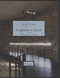Joseph Kosuth et Henri Loyrette - Joseph Kosuth Ni apparence ni illusion.