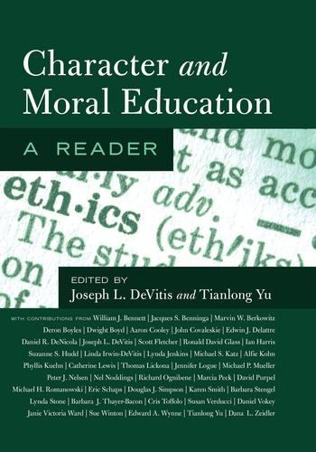 Joseph L. DeVitis et Tianlong Yu - Character and Moral Education - A Reader.
