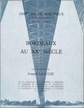 Joseph Lajugie - Bordeaux au XXe siècle.