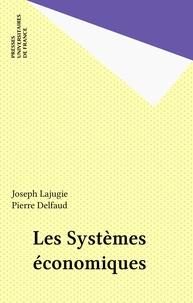 Joseph Lajugie - Les Systèmes économiques.