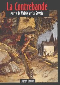 Joseph Lamon - La contrebande entre le Valais et la Savoie.