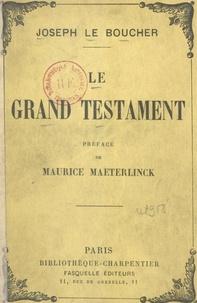 Joseph Le Boucher et Maurice Maeterlinck - Le grand testament.