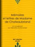 """Joseph le Gras et Céleste de Chateaubriand - Mémoires et lettres de Madame de Chateaubriand - Un complément aux """"""""Mémoires d'outre-tombe""""""""."""