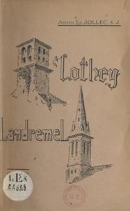 Joseph Le Jollec et Jos Le Doaré - Lothey - Landremel monographie.
