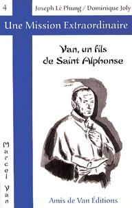 Joseph Lê Phung et Dominique Joly - Van, un fils de saint Alphonse.