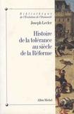 Joseph Lecler - Histoire de la tolérance au siècle de la Réforme.