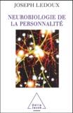 Joseph LeDoux - Neurobiologie de la personnalité.