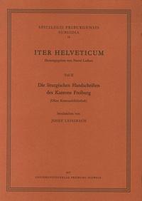 Joseph Leisibach - Die liturgischen Handschriften des Kantons Freiburg - Teil 2.