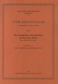 Joseph Leisibach - Die liturgischen Handschriften des Kantons Wallis - Teil 4.