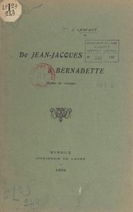 Joseph Lenfant - De Jean-Jacques à Bernadette - Notes de voyage.