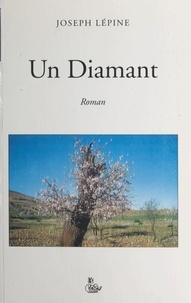 Joseph Lépine - Un diamant.