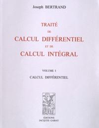 Joseph Louis François Bertrand - Traité de calcul différentiel et de calcul intégral - Volume 1, Calcul différentiel ; Volume 2, Calcul intégral, intégrales définies et indéfinies.