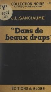 Joseph-Louis Sanciaume - Dans de beaux draps....