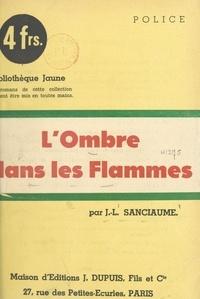 Joseph-Louis Sanciaume - L'ombre dans les flammes.