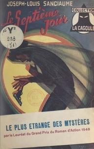 Joseph-Louis Sanciaume et E. Chéré - Le septième jour.