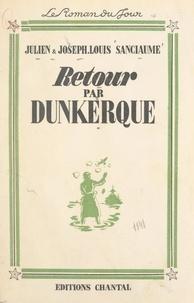 Joseph-Louis Sanciaume et Julien Sanciaume - Retour par Dunkerque.
