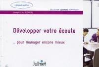 Joseph-Luc Blondel - Développer votre écoute... pour manager encore mieux.